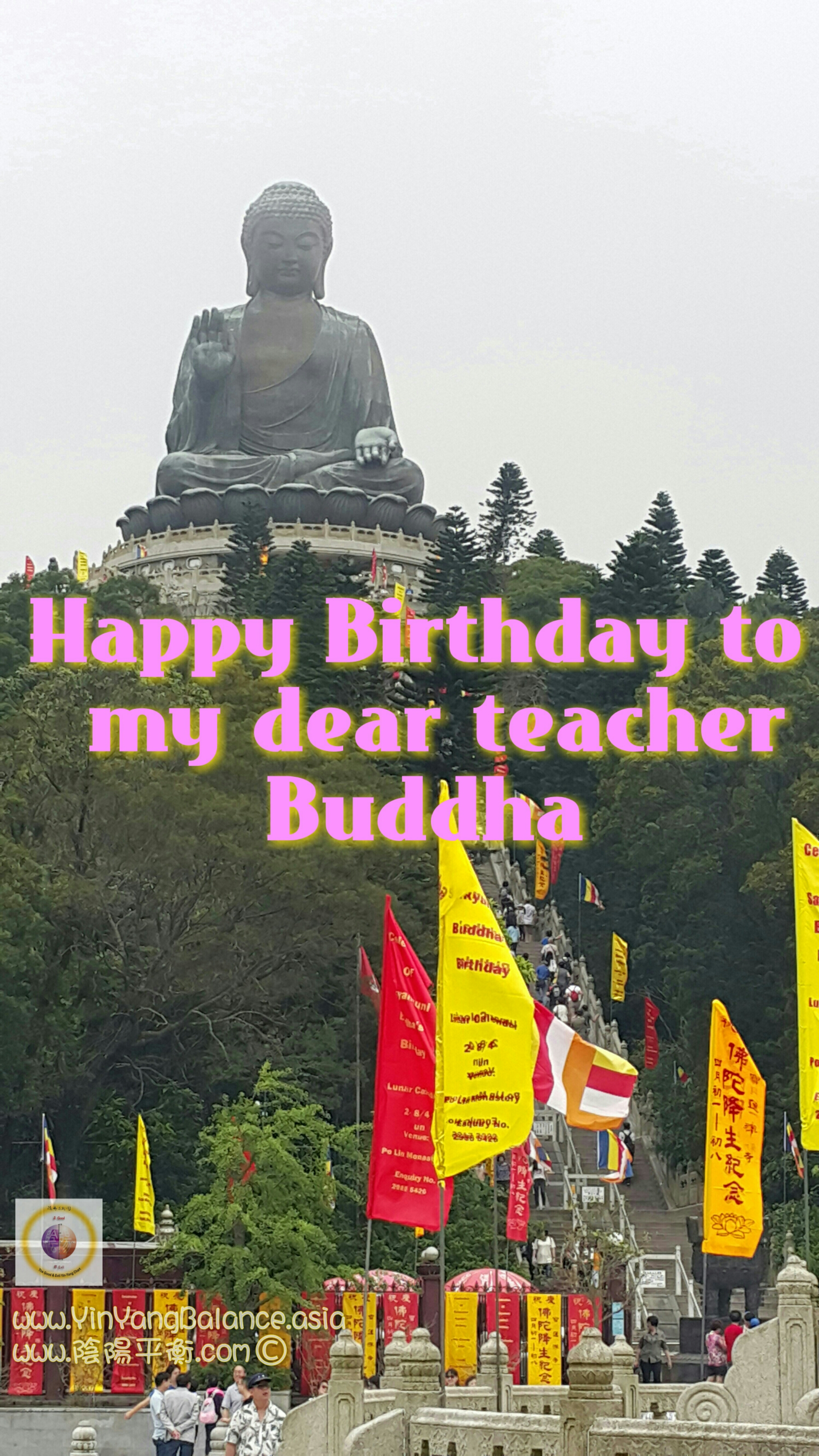 Happy Birthday to my dear teacher Buddha